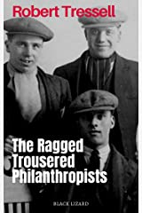 The Ragged Trousered Philanthropists (Illustrated) Kindle Edition