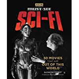 Must-See Sci-fi: 50 Movies That Are Out of This World (Turner Classic Movies)