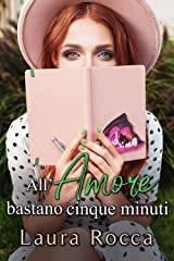 All'Amore bastano cinque minuti (Falling In Love Vol. 3) (Italian Edition) Versión Kindle