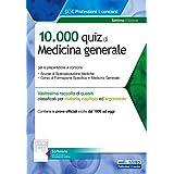10.000 quiz di Medicina generale. Per la preparazione al corso di formazione in medicina generale e al concorso per le specia