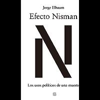 Efecto Nisman: Los usos políticos de una muerte (Spanish Edition)