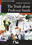 The truth about professor Smith. Con CD Audio [Lingua inglese]