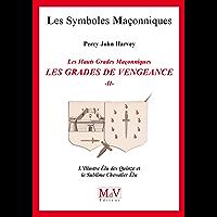 N.59 Les grades de vengeance - Tome 2, L'Illustre Elu des Quinze et le Sublime Chevalier Elu (Symboles Maçonnique)