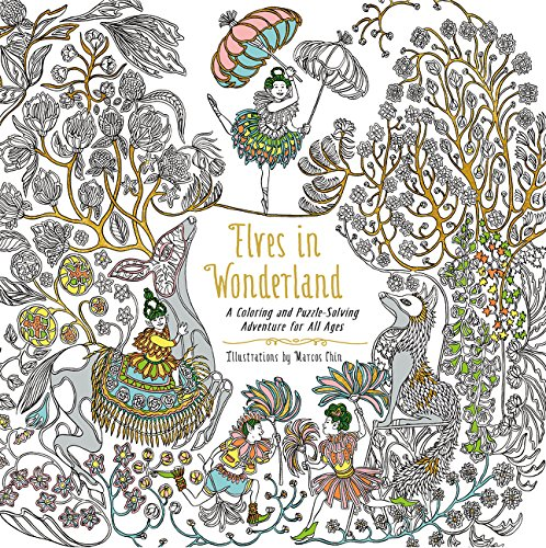 Elves in Wonderland: A Coloring and Puzzle-Solving Adventure for All Ages por Marcos Chin
