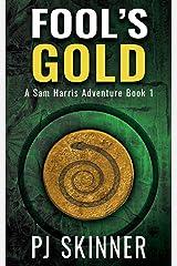 Fool's Gold (A Sam Harris Adventure Book 1) Kindle Edition