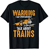 Cute Warning May Spontaneously Talk About Trains Gift T-Shirt