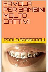 FAVOLA PER BAMBINI MOLTO CATTIVI Formato Kindle