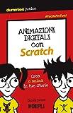 Animazioni digitali con Scratch. Crea e anima le tue storie