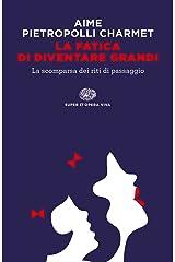 La fatica di diventare grandi: La scomparsa dei riti di passaggio (Super ET. Opera viva) Formato Kindle
