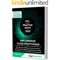 AWS Certified Cloud Practitioner Practice Tests 2020: 390 AWS Practice Exam Questions with Answers, Links & detailed Explanations (English Edition)