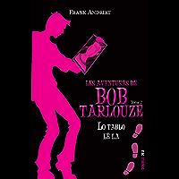 Lo tablo lé la: Tome 7 (Les aventures de Bob Tarlouze)