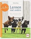 Lernen - mal anders: Neue und kreative Ideen für das Hundetraining (Die Hundeschule)