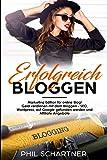 Erfolgreich bloggen: Marketing Edition für online Blog! Geld verdienen mit dem Bloggen - SEO, Wordpress, auf Google gefunden werden und Affiliate Angebote