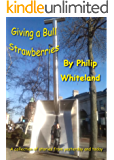 Giving a Bull Strawberries (Nostalgedy Collections Book 4)