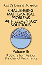 Challenging Mathematical Problems with Elementary Solutions, Vol. II: 002 (Dover Books on Mathematics)