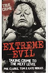 Extreme Evil: Taking Crime to the Next Level Paperback