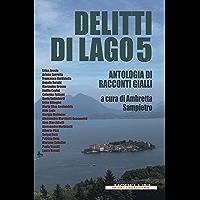 Delitti di lago 5: Antologia di racconti gialli