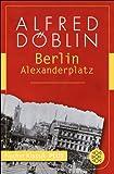 Berlin Alexanderplatz: Die Geschichte vom Franz Biberkopf (Fischer Klassik Plus 937)