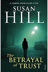 The Betrayal of Trust: Simon Serrailler Book 6 Kindle Edition
