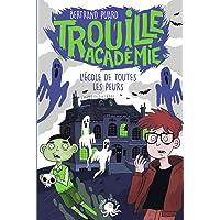 Trouille Académie - L'école de toutes les peurs - Lecture roman jeunesse horreur - Dès 9 ans (1)