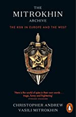 The Mitrokhin Archive: The KGB in Europe and the West