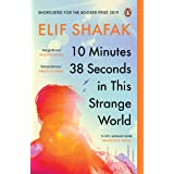 10 Minutes 38 Seconds in this Strange World: SHORTLISTED FOR THE BOOKER PRIZE 2019