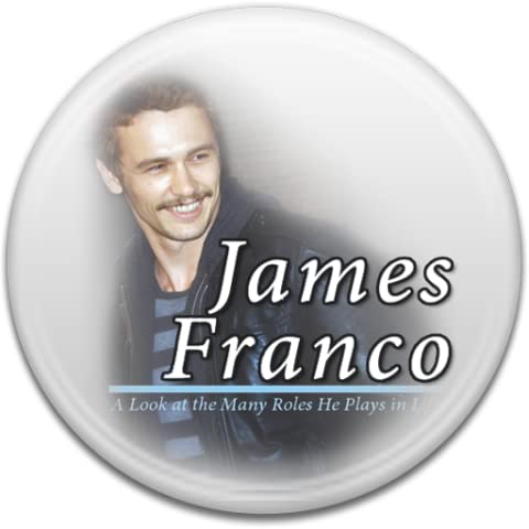 James Franco: The Living Renaissance Man - Ebook Edition