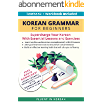 Korean Grammar for Beginners Textbook + Workbook Included: Supercharge Your Korean With Essential Lessons and Exercises…