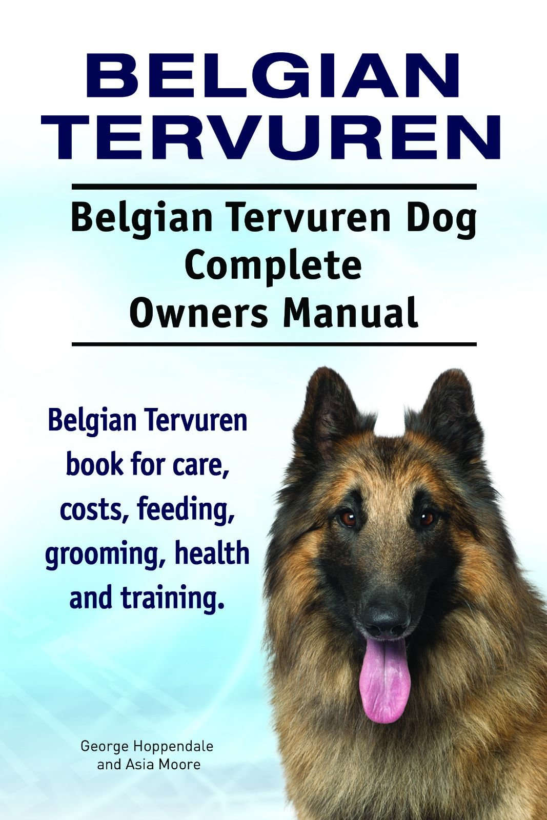 Belgian Tervuren Dog. Belgian Tervuren dog book for costs, care, feeding, grooming, training and health. Belgian…
