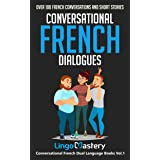 Conversational French Dialogues: Over 100 French Conversations and Short Stories (Conversational French Dual Language Books t