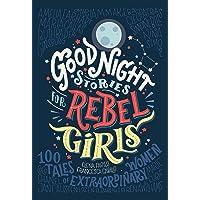 Good Night Stories for Rebel Girls: 100 Tales of Extraordinary Women (Volume 1)