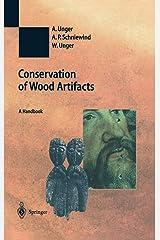 Conservation of Wood Artifacts: A Handbook (Natural Science in Archaeology) Gebundene Ausgabe