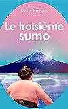 Le troisième sumo: Conte philosophique au Japon