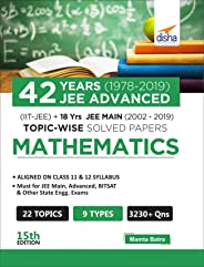 42 Years (1978-2019) JEE Advanced (IIT-JEE) + 18 yrs JEE Main (2002-2019) Topic-wise Solved Paper Mathematics 15th Edition