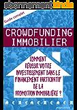 Crowdfunding immobilier: Comment réussir votre investissement dans le financement participatif de la promotion immobilière ?