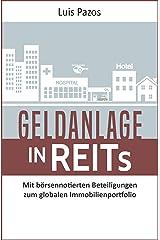 Geldanlage in REITs: Mit börsennotierten Beteiligungen zum globalen Immobilienportfolio Kindle Ausgabe