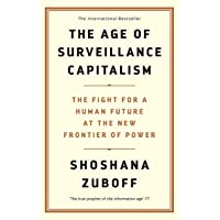 The Age of Surveillance Capitalism: The Fight for a Human Future at the New Frontier of Power: Barack Obama's Books of…