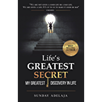Life's greatest secret - my greatest discovery in life (English Edition)