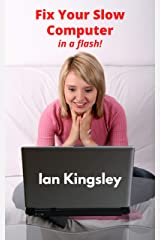 Fix Your Slow Computer: in a flash Kindle Edition