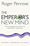 The Emperor's New Mind: Concerning Computers, Minds, and the Laws of Physics (Oxford Landmark Science) (English Edition)