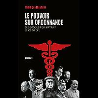 Le pouvoir sur ordonnance : Ces drogués qui ont fait le XXe siècle (Documents Français)
