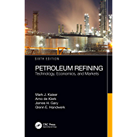 Petroleum Refining: Technology, Economics, and Markets, Sixth Edition (English Edition)