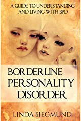 Borderline Personality Disorder: A Guide to Understanding and Living with BPD Paperback
