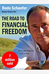 The Road To Financial Freedom - Earn Your First Million in Seven Years: What Rich People Do and Poor People Do Not to Become Rich (English Edition) Kindle Ausgabe