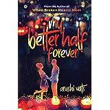 My Better Half Forever
