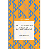 What Went Wrong With Money Laundering Law? (English Edition)