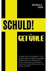Schuldgefühle: Ursprung und Nährboden aller Blockaden?! Kindle Ausgabe