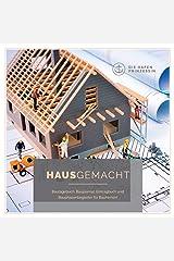 HausGemacht: Bautagebuch, Baujournal, Eintragbuch und Bauphasenbegleiter für Bauherren! Taschenbuch