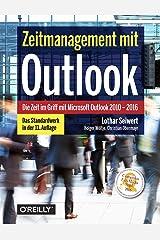Zeitmanagement mit Outlook: Die Zeit im Griff mit Microsoft Outlook 2010 - 2016 Gebundene Ausgabe