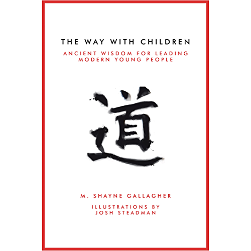 The Way with Children: Ancient Wisdom for Leading Modern Young People (English Edition)